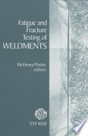 Fatigue and Fracture Testing of Weldments