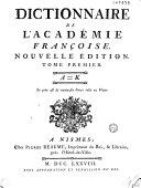 Dictionnaire de l'académie françoise. Nouvelle édition