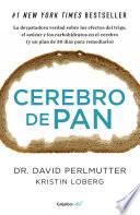 Cerebro de pan (Colección Vital)  : La devastadora verdad sobre los efectos del trigo, el azúcar y los carbohidratos