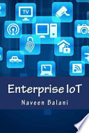 Enterprise Iot  : A Definitive Handbook