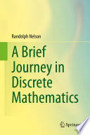 A Brief Journey in Discrete Mathematics