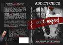 Addict Chick Uncaged