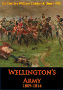 Wellington   s Army 1809 1814  Illustrated Edition