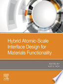 Hybrid Atomic Scale Interface Design for Materials Functionality Book