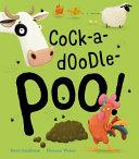 Cock a doodle poo