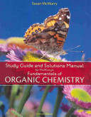Study Guide and Solutions Manual for McMurry s Fundamentals of Organic Chemistry  7th Ed