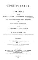 Odontography  Or  A Treatise on the Comparative Anatomy of the Teeth
