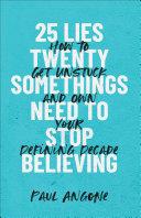 25 Lies Twentysomethings Need to Stop Believing Pdf/ePub eBook