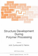 Structure Development During Polymer Processing