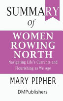 Summary of Women Rowing North Mary Pipher - Navigating Life's Currents and Flourishing As We Age