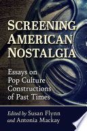 Screening American Nostalgia