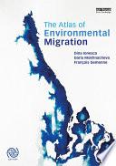 The Atlas of Environmental Migration Book