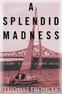 A Splendid Madness