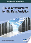 Handbook of Research on Cloud Infrastructures for Big Data Analytics Book