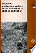 Improved Production Systems As An Alternative To Shifting Cultivation