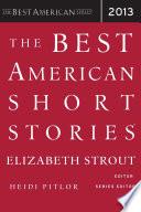 """The Best American Short Stories 2013"" by Elizabeth Strout, Heidi Pitlor"