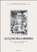 Le cucine della memoria: Marche, Abruzzo, Campania, Puglia, Lucania, Calabria, Sicilia, Sardegna
