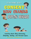 Teaching Kids About Consent Body Changes And Respecting Boundaries