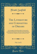 The Literature and Curiosities of Dreams  Vol  2 of 2
