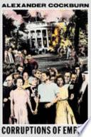 """""""Corruptions of Empire: Life Studies & the Reagan Era"""" by Alexander Cockburn"""