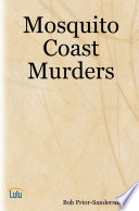 Mosquito Coast Murders Book