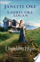 """""""Unyielding Hope (When Hope Calls Book #1)"""" by Janette Oke, Laurel Oke Logan"""