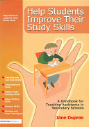 Help students improve their study skills : a handbook for teaching assistants in secondary schools