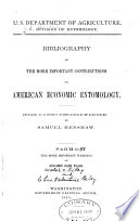 Bibliography Of The More Important Contributions To American Economic Entomology The More Important Writings Of Benjamin Dann Walsh And Charles Valentine Riley By Samuel Henshaw 1889 1890