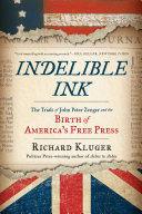 Indelible Ink: The Trials of John Peter Zenger and the Birth of America's Free Press Pdf/ePub eBook