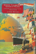 Grand Tours and Cook's Tours: A History of Leisure Travel, ...