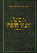 Memoirs of Napoleon Bonaparte, the Court of the First Empire