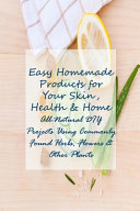 Easy Homemade Products for Your Skin  Health   Home