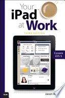Your Ipad At Work Covers Ios 6 On Ipad 2 Ipad 3rd 4th Generation And Ipad Mini
