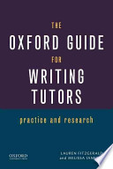 The Oxford Guide for Writing Tutors  : Practice and Research