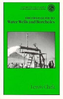 The Field Guide to Water Wells and Boreholes