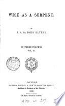 Wise As A Serpent By J A St John Blythe