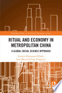 Ritual and Economy in Metropolitan China