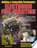 Building & Tuning High-performance Electronic Fuel Injection  : Custom Engine Management Systems for Domestic and Import 4, 6, and 8-cylinder Engines