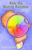 Ride the Blazing Rainbow