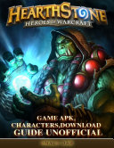 Hearthstone Heroes of Warcraft Game Apk, Characters, Download Guide Unofficial