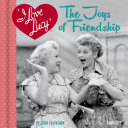I Love Lucy  The Joys of Friendship