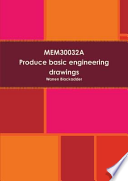Mem30032a Produce Basic Engineering Drawings