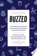 """Buzzed: The Straight Facts About the Most Used and Abused Drugs from Alcohol to Ecstasy, Fifth Edition"" by Cynthia Kuhn, Scott Swartzwelder, Wilkie Wilson, Jeremy Foster, Leigh Heather Wilson"