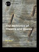 The Semiotics of Theatre and Drama