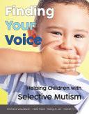 Finding Your Voice  Helping Children with Selective Mutism
