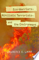 Eco Warriors  Nihilistic Terrorists  and the Environment Book
