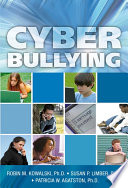 """Cyber Bullying: Bullying in the Digital Age"" by Robin M. Kowalski, Susan P. Limber, Patricia W. Agatston"
