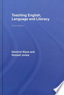 """Teaching English, Language and Literacy"" by Dominic Wyse, Russell Jones, Helen Bradford"