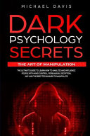 Dark Psychology Secrets The Art Of Manipulation Book PDF