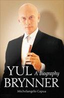 Yul Brynner: A Biography